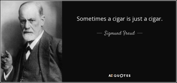 quote-sometimes-a-cigar-is-just-a-cigar-sigmund-freud-10-28-15
